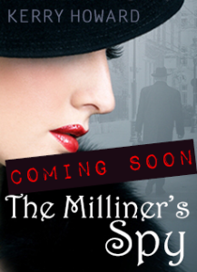 The Milliner's Spy, By Kerry Howard
